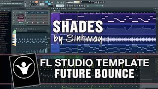 Future Bounce FL Studio Template - Shades by Sinkway