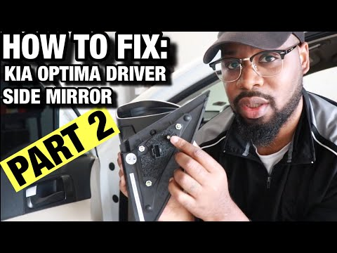 HOW TO FIX: KIA OPTIMA DRIVER SIDE MIRROR PART 2 #kia