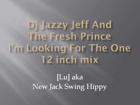 Dj Jazzy Jeff And The Fresh Prince - I'm Looking For The One 12 inch mix
