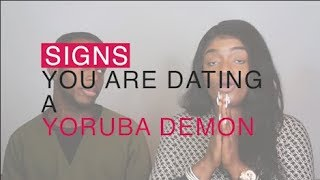Signs You Are Dating A Yoruba Demon