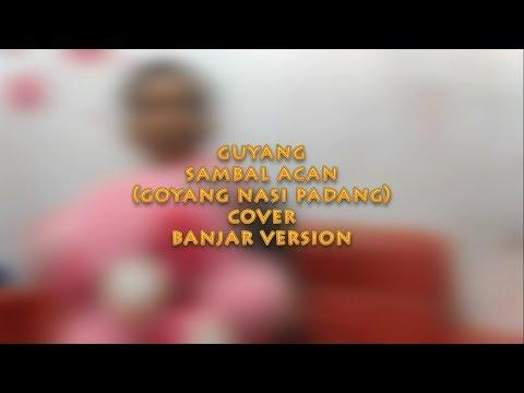 Goyang Nasi Padang - Guyang Sambal Acan ( Cover Banjar Version ) By Fauzan Abdi