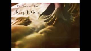 JRoC [ft.JBird] - Keep It Goin