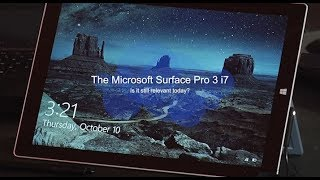 The Microsoft Surface Pro 3 i7 is it Still relevant in 2019