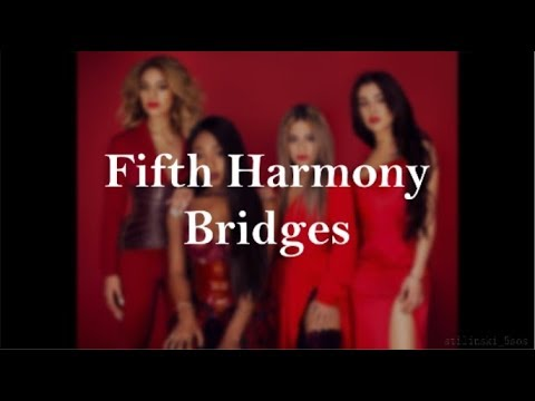 Fifth Harmony - Bridges (Lyrics)
