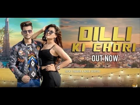 Dilli Ki Chori | Vicky Thakur, Neha Qureshi | Ghanu Music | New Most Popular Haryanvi Songs 2018