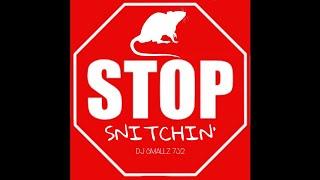 STOP SNITCHIN ( DJ SMALLZ 732 REMIX )