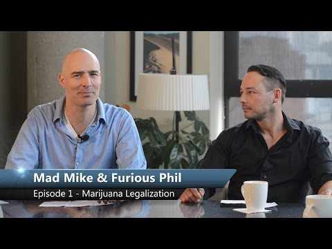 Mad Mike & Furious Phil - Episode 1 - Medical Marijuana