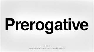 how to pronounce prerogative   pronunciation primer hd
