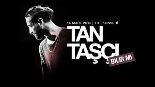 Tan Taşçı - Bilir Mi (TRT Müzik Canlı Performans)