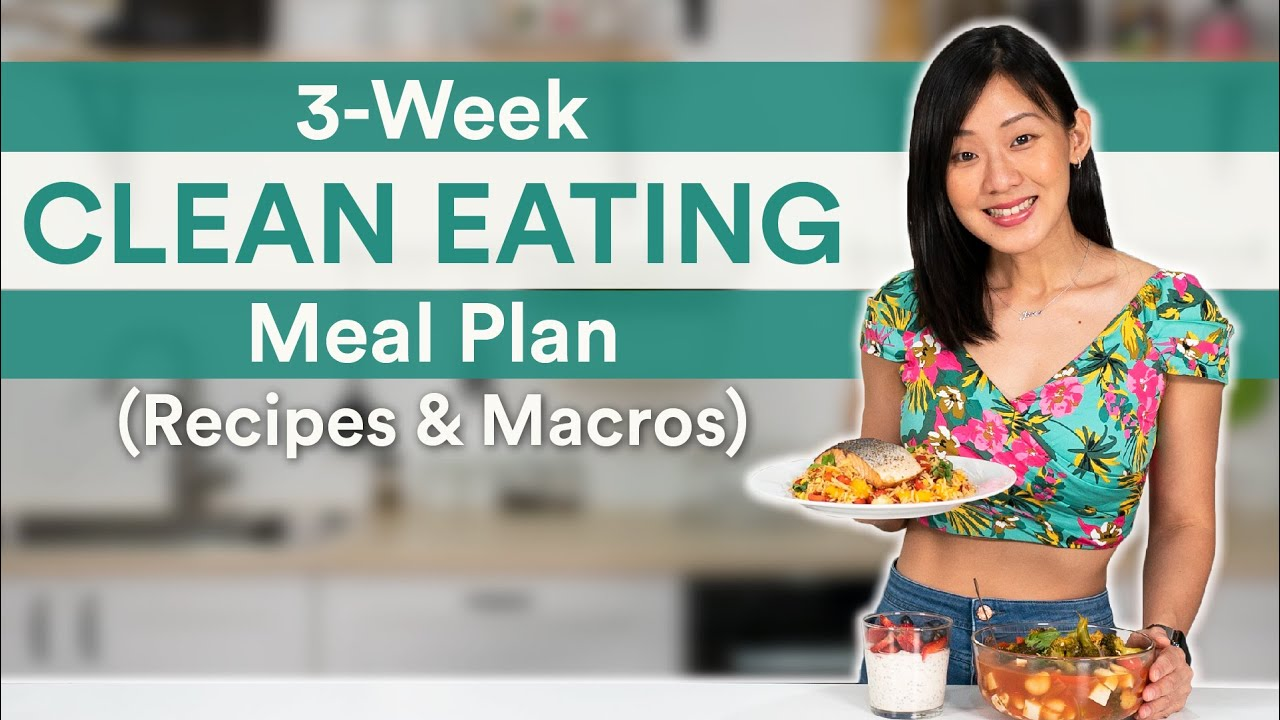 3-Week Clean Eating Meal Plan (Full Recipes + Marcos Included)   Joanna Soh