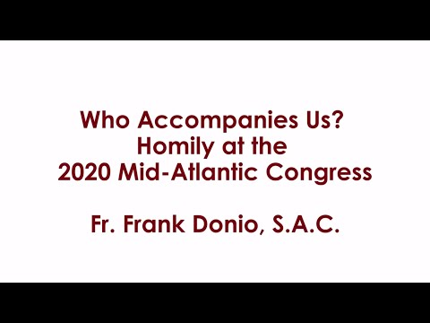 Who Accompanies Us? Homily at the 2020 Mid-Atlantic Conference