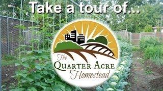 Quarter Acre Homestead Tour Thumbnail