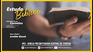 IPCentral de Itapeva - Estudo Bíblico 2Coríntios 5.11-15 (motivação) 26/05/2021