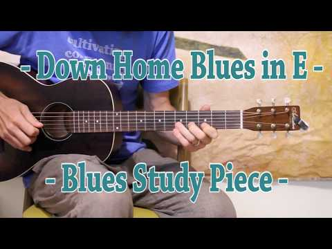 Down Home Blues in E - Delta and Chicago Style Blues