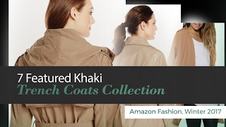 7 Featured Khaki Trench Coats Collection Amazon Fashion, Winter 2017