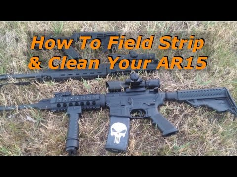 How To Field Strip and Clean Your AR15