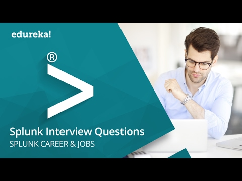 Top 30 Splunk Interview Questions To Prepare For 2019 | Edureka