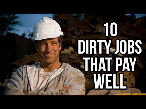 10 Dirty Jobs that pay well