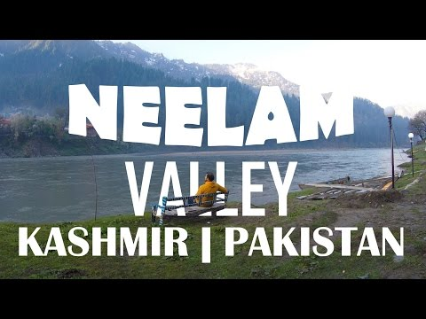 NEELAM VALLEY KASHMIR PAKISTAN- TRAVEL VIDEO - Beingatravele