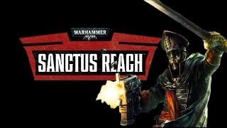 Sanctus Reach Review (WH40K Strategy Game)