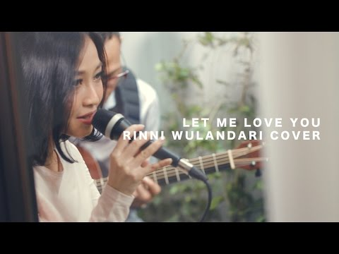 DJ Snake ft. Justin Bieber - Let Me Love You (RINNI WULANDARI COVER)