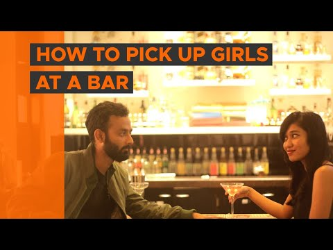 BYN : How To Pick Up Girls At A Bar