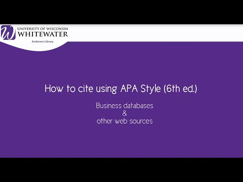 How to cite using APA style (6th ed.): Business databases & unusual web sources
