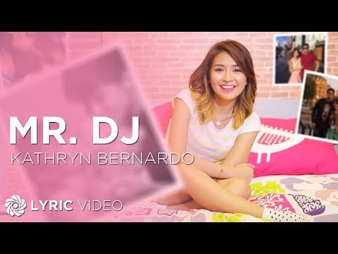 KATHRYN BERNARDO - Mr. DJ (Official Music Video)