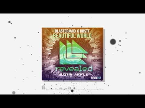 Blasterjaxx & DBSTF feat. Ryder - Beautiful World (Justin Apple Bootleg)