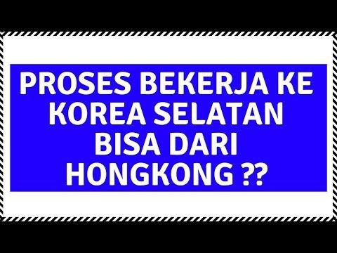 Kerja Ke Korea , Bisa Proses Dari Hongkong ?