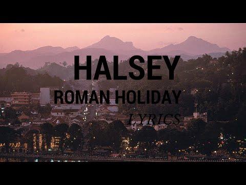 Halsey - Roman Holiday (Lyrics)