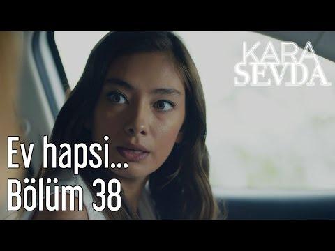 Kara Sevda 38. Bölüm - Ev Hapsi...