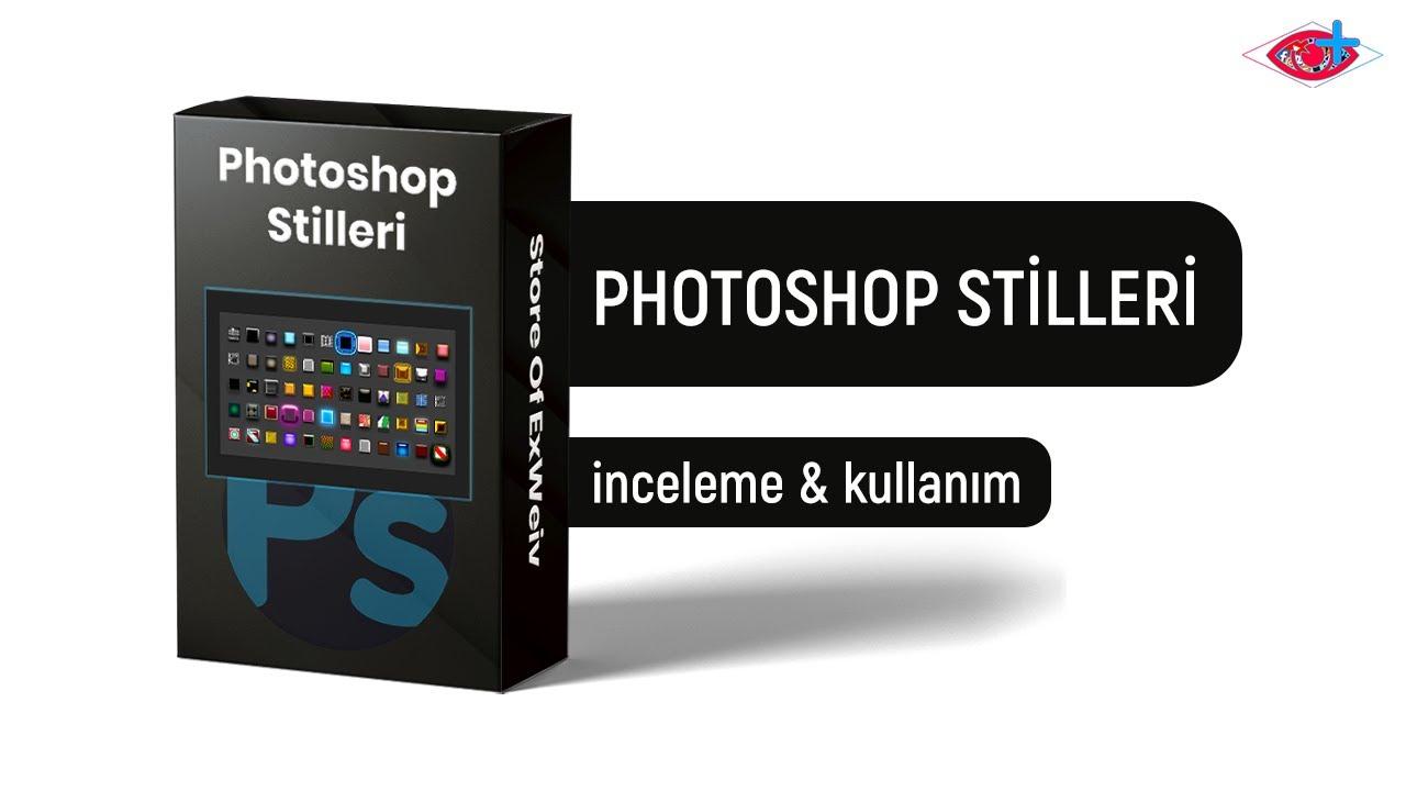 Photoshop Stilleri İncelemesi