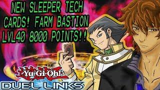 NEW SLEEPER TECH CARDS! FARM BASTION LVL40 8000 POINTS!! | YuGiOh Duel Links