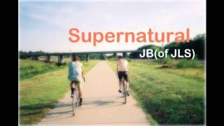 Supernatural - JB(of JLS) + Download Link ♥
