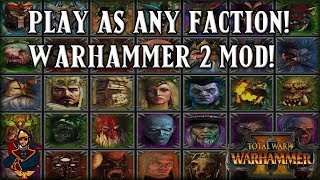 PLAY AS ANY FACTION! Total War Warhammer 2 Campaign Mod (Crynsos' Faction Unlocker+)