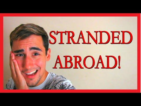 Stranded In A Foreign Country!