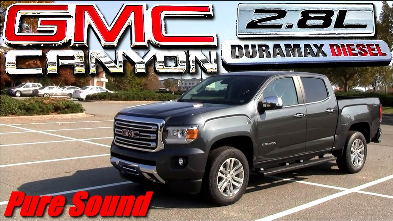 2016 Gmc Canyon Duramax 2 8 Diesel Youtube