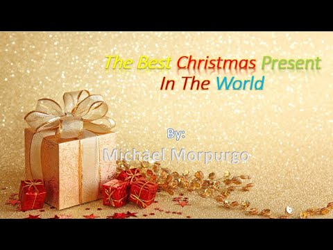 The Best Christmas Present In The World  :  Summary, Notes, And Question Answer with NCERT Solutions