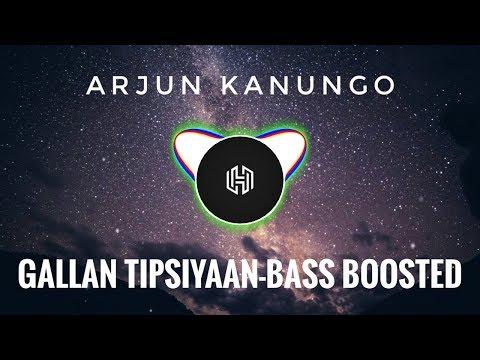 Gallan Tipsiyaan |  Arjun Kanungo  | [BASS...