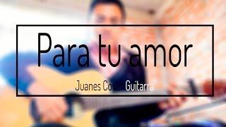 Para tu amor Juanes Cover