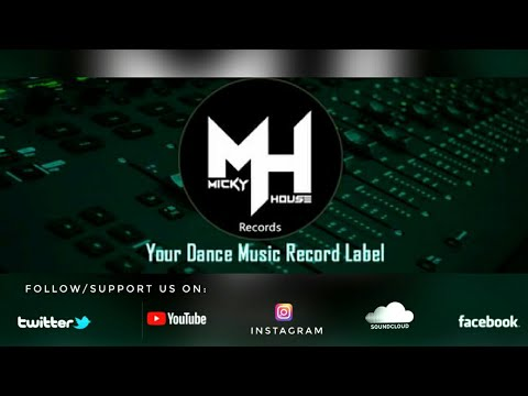 MICKY HOUSE RECORDS || A NEW EDM RECORD LABEL || PROMO VIDEO