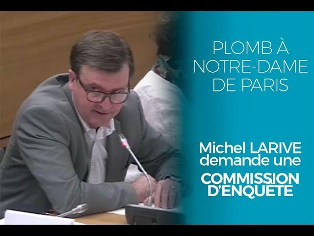 Plomb à Notre-Dame de Paris : Michel Larive demande une commission d'enquête