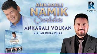 ANKARALI VOLKAN - KIZLAR DURA DURA - ANKARALI NAMIK ŞARKILARI 2018