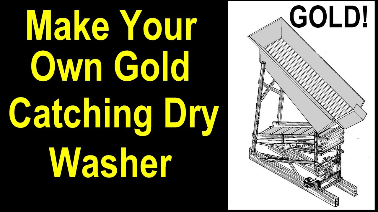 how to make a drywasher for gold