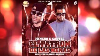 Pancho Y Castel - El Patrón De Las Nenas | Audio Oficial