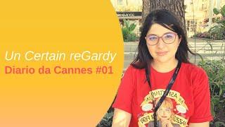 Un Certain ReGardy ◇ Diario dal Festival di Cannes #01