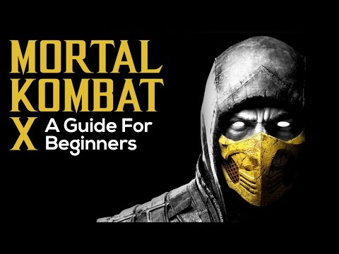 Mortal Kombat X: A Comprehensive Guide For Beginners