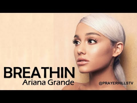 Ariana Grande - Breathin (Clean)