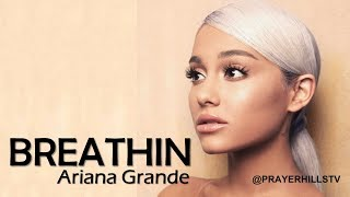 Ariana Grande - Breathin (Clean)